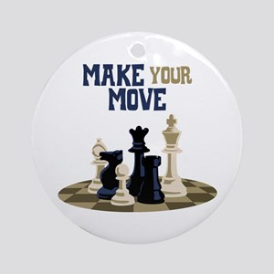 MAKE YOUR MOVE Ornament (Round)
