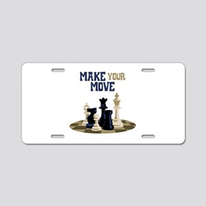 MAKE YOUR MOVE Aluminum License Plate
