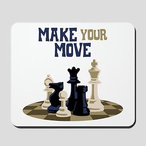 MAKE YOUR MOVE Mousepad
