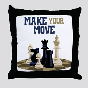 MAKE YOUR MOVE Throw Pillow