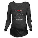 I Love Science Long Sleeve Maternity T-Shirt