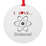 I Love Science Round Ornament