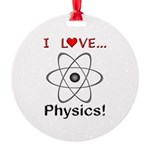 I Love Physics Round Ornament