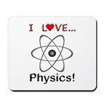 I Love Physics Mousepad
