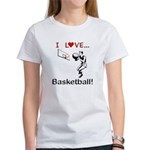 I Love Basketball Women's T-Shirt
