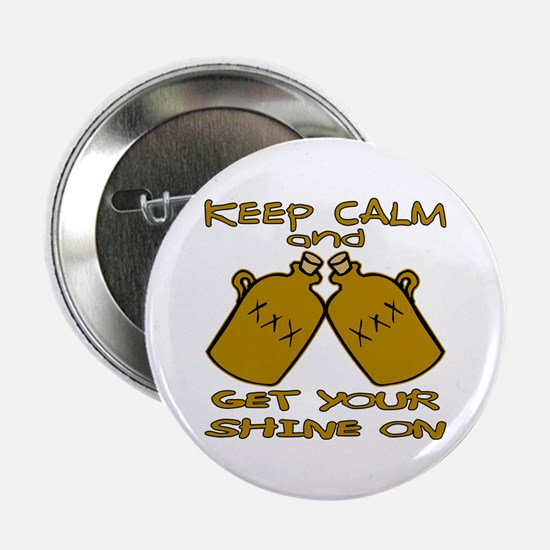 "And Get Your Shine On 2.25"" Button"