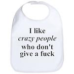 I Like Crazy People Bib