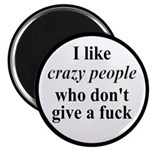 I Like Crazy People Magnet