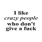 I Like Crazy People 35x21 Wall Decal