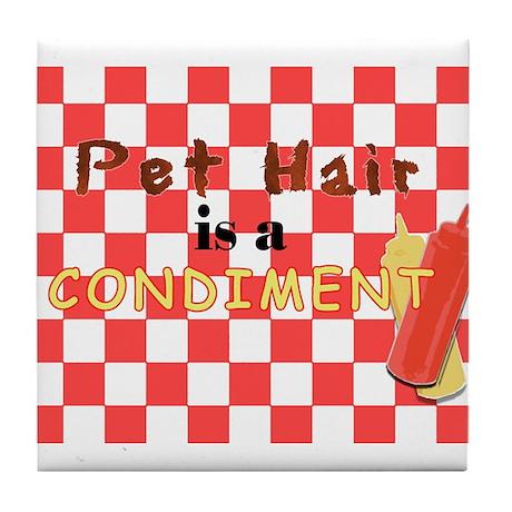 Pet Hair is a Condiment Tile Coaster