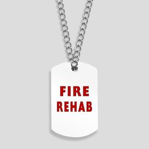 fire rehab sign Dog Tags