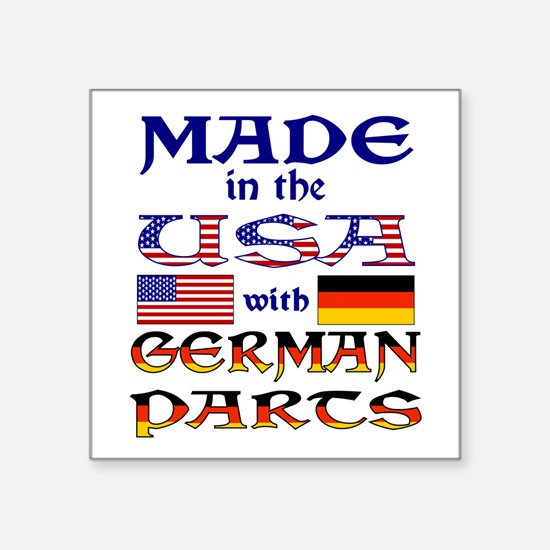 """Made USA With German Parts Square Sticker 3"""" x 3"""""""