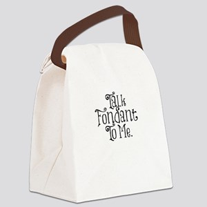 Talk Fondant To Me Canvas Lunch Bag