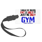 Tired Of Being Fat Ugly Luggage Tag