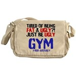 Tired Of Being Fat Ugly Messenger Bag