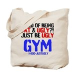 Tired Of Being Fat Ugly Tote Bag