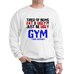 Tired Of Being Fat Ugly Sweatshirt