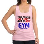 Tired Of Being Fat Ugly Racerback Tank Top
