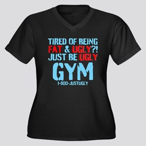 Tired Of Being Fat Ugly Plus Size T-Shirt