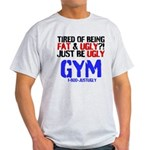 Tired Of Being Fat Ugly T-Shirt