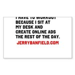 I have to workout because I sit at my desk Sticker