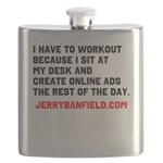 I have to workout because I sit at my desk Flask