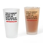 I have to workout because I sit at my desk Drinkin