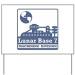 Lunar Machining Division Yard Sign