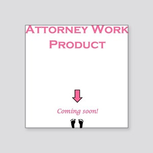 "Attorney Work Product 3 Square Sticker 3"" x 3"""
