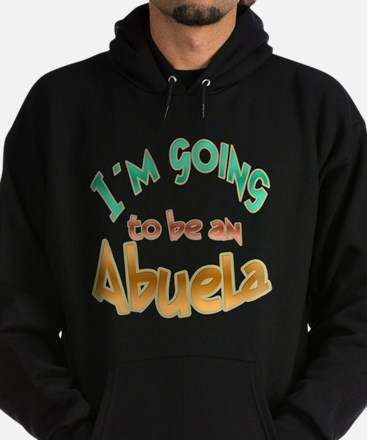 Im going to be an ABUELA Hoodie