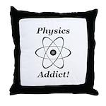 Physics Addict Throw Pillow