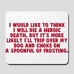 Heroic Death Dog Mousepad