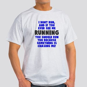 If you see me running Light T-Shirt