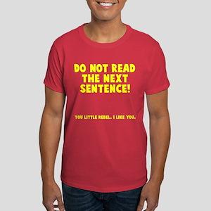 Do not read next sentence Dark T-Shirt