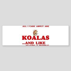 All I care about are Koalas Bumper Sticker