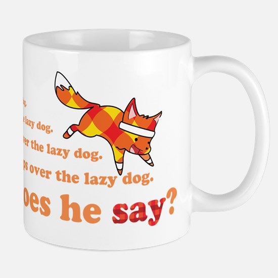 What Does the Quick Brown Fox Say? Mugs