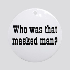 masked man Round Ornament