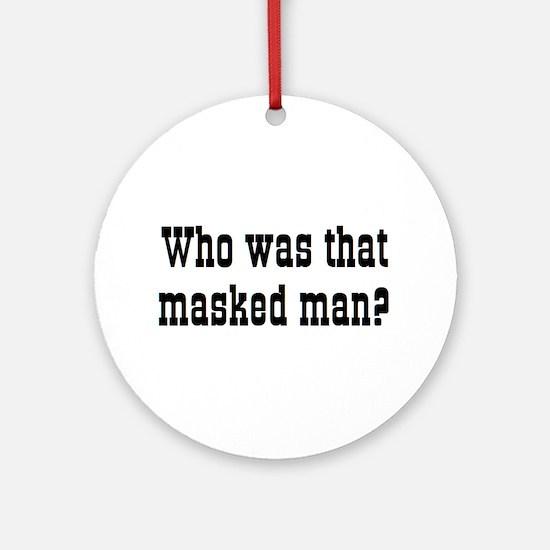 masked man Round Ornament