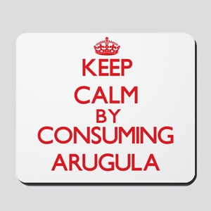 Keep calm by consuming Arugula Mousepad