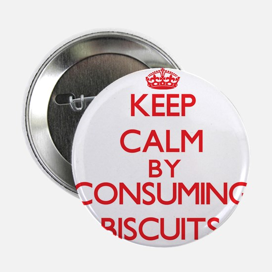 "Keep calm by consuming Biscuits 2.25"" Button"