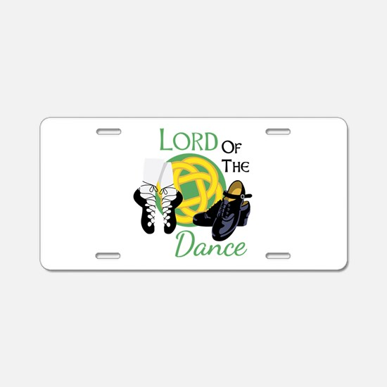 LORD OF THE Dance Aluminum License Plate