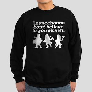 Leprechauns Don't Believe In You Either Sweatshirt