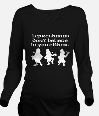 Leprechauns Don't Believe In You Either Long Sleev