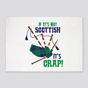 IF ITS NOT SCOTTISH ITS CRAP! 5'x7'Area Rug