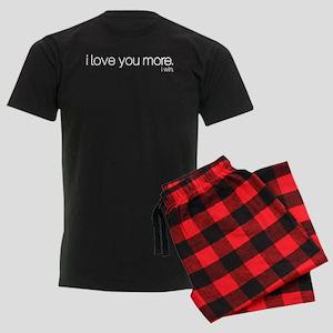 I love you more. I win. Pajamas