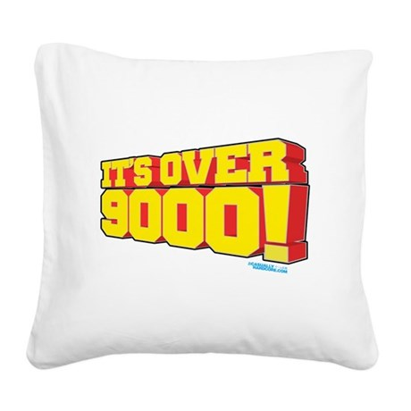 It's Over 9000! Square Canvas Pillow