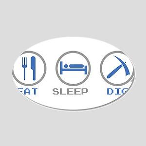 Eat Sleep Dig 20x12 Oval Wall Decal