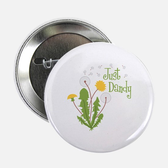 "Just Dandy 2.25"" Button"