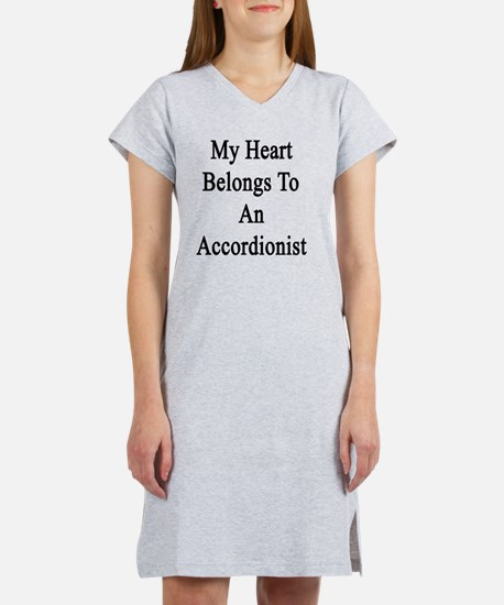 My Heart Belongs To An Accordio Women's Nightshirt
