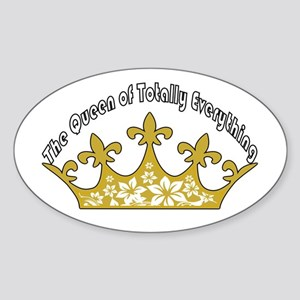 The Queen Of Totally Everything Sticker